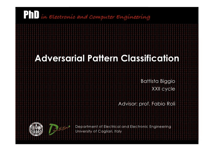 PhD in Electronic and Computer Engineering       Adversarial Pattern Classification                                       ...