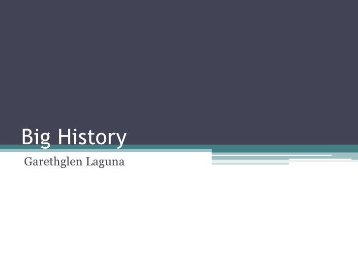 Big HistoryGarethglen Laguna