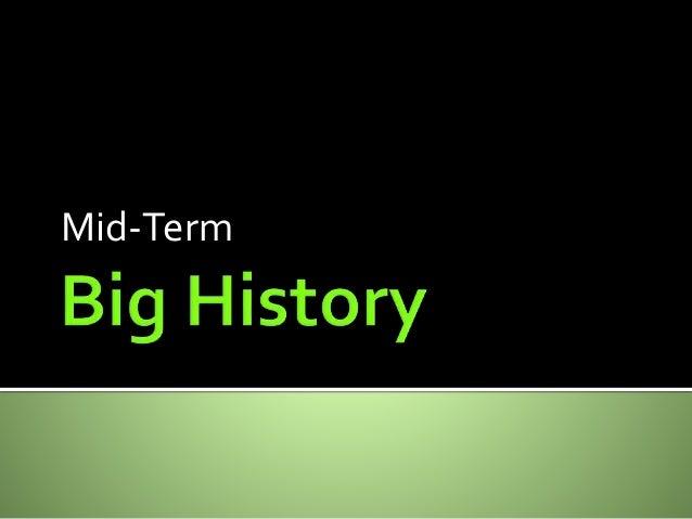 Big History- MidTerm