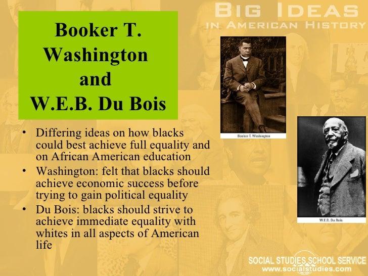 Booker T. Washington and W.E.B. Du Bois?