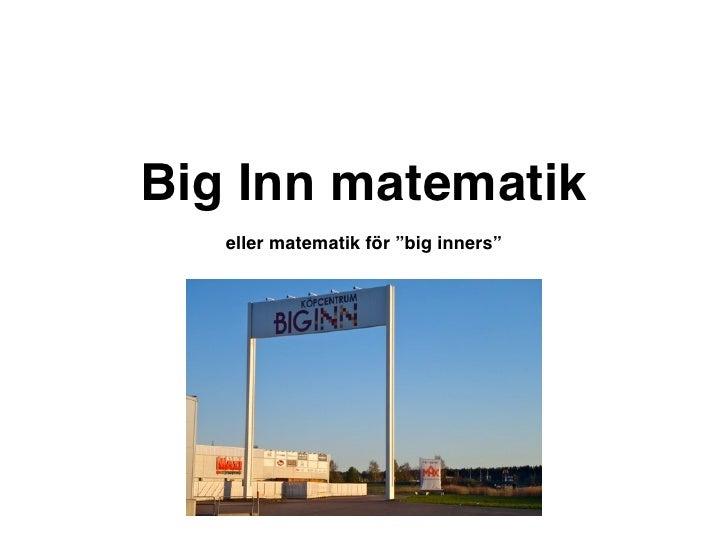 """Big Inn matematik   eller matematik för """"big inners"""""""