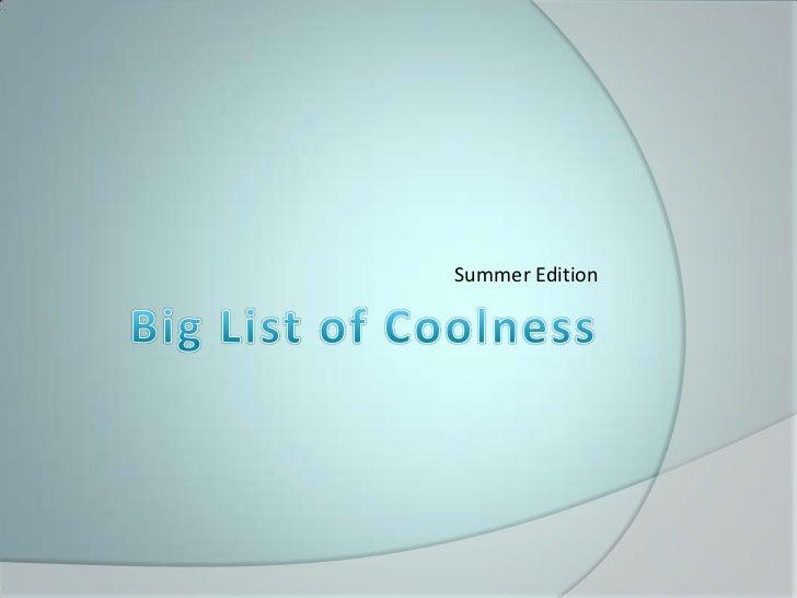 Big List of Coolness Summer 2011