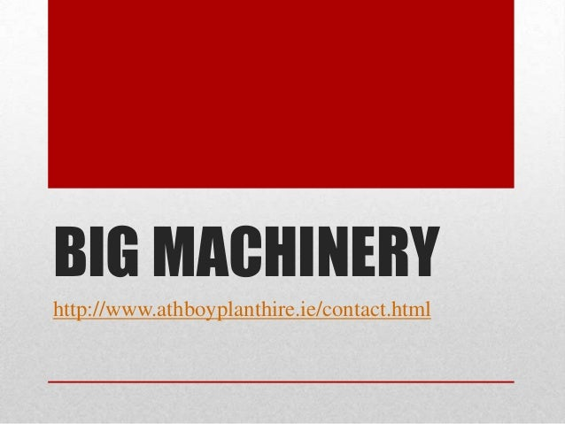 BIG MACHINERY http://www.athboyplanthire.ie/contact.html