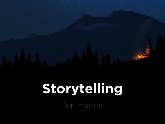 Storytelling for interns