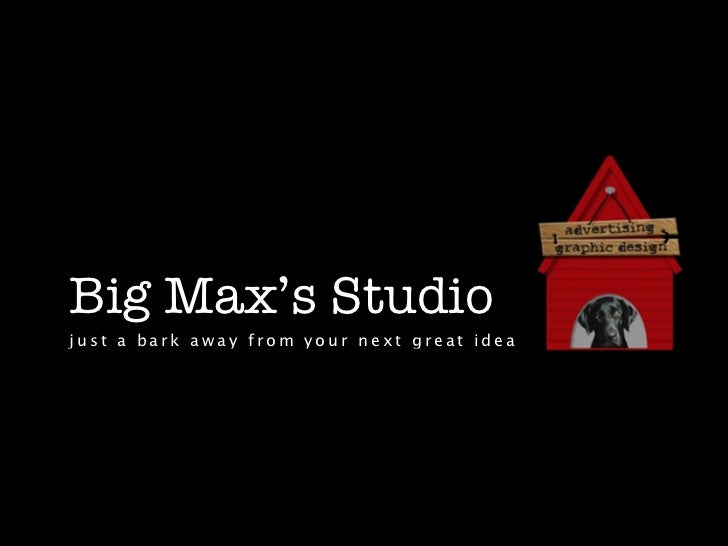 Big Max's Studiojust a bark away from your next great idea