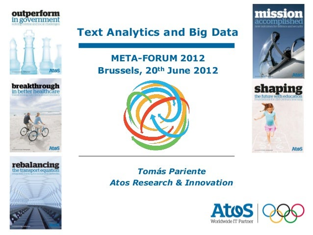 20/06/2012                                  Tomás ParienteText Analytics and Big Data     META-FORUM 2012   Brussels, 20th...