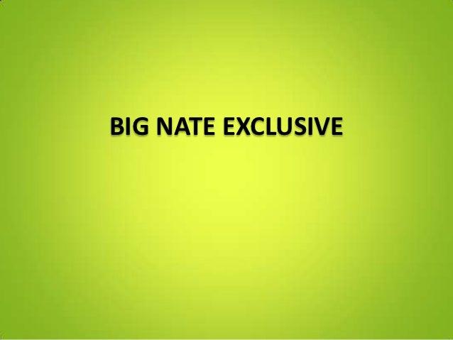 BIG NATE EXCLUSIVE