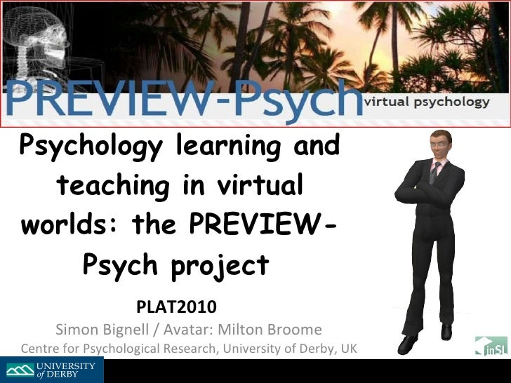 Psychology learning and teaching in virtual worlds: the PREVIEW-Psych project   PLAT2010   Simon Bignell / Avatar: Milton ...