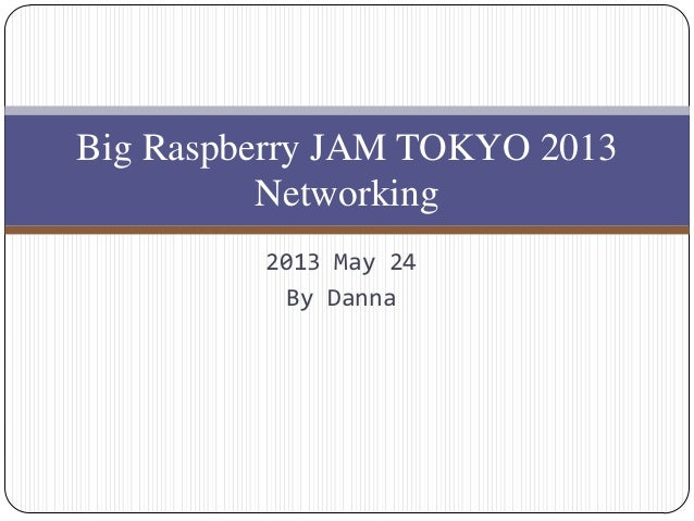 Big raspberryjam tokyo2013-neworking