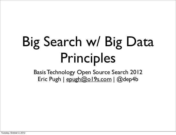 Big Search w/ Big Data                          Principles                           Basis Technology Open Source Search 2...