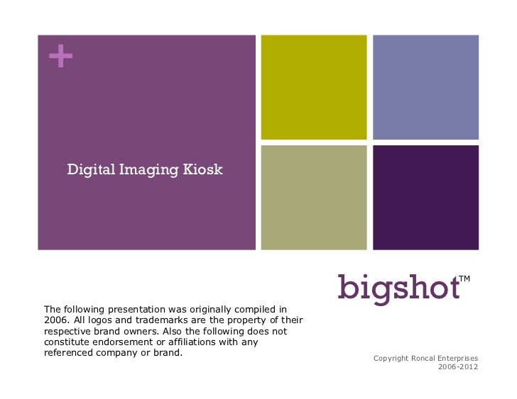 +     Digital Imaging KioskThe following presentation was originally compiled in                                          ...
