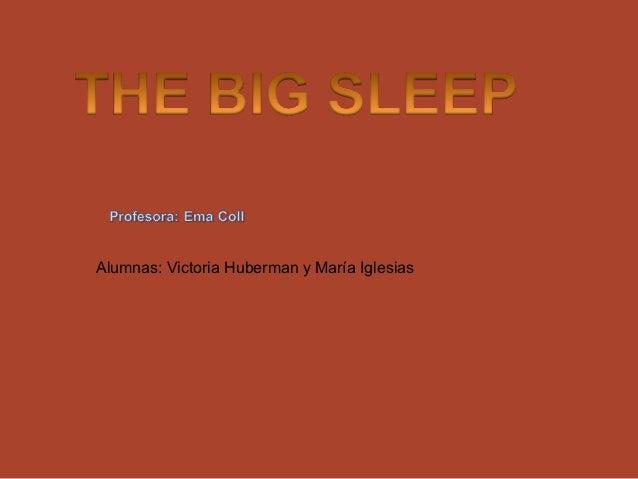Big sleep by Victoria and María