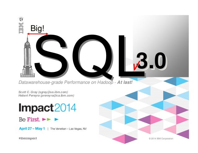 Big SQL 3.0: Datawarehouse-grade Performance on Hadoop - At last!