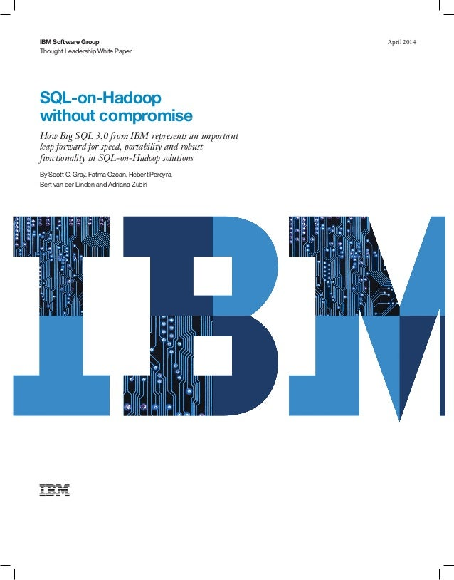 SQL-on-Hadoop without compromise: Big SQL 3.0