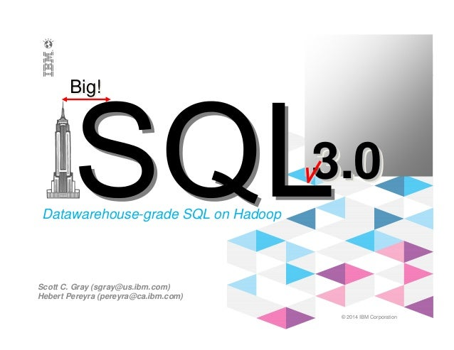 Big SQL 3.0 - Toronto Meetup -- May 2014