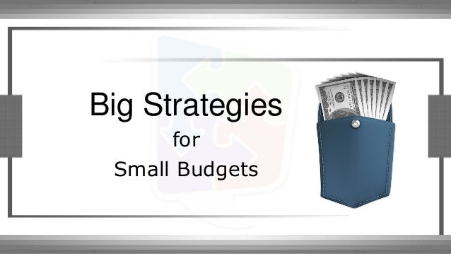 Big Online Marketing Strategies for Small Budgets