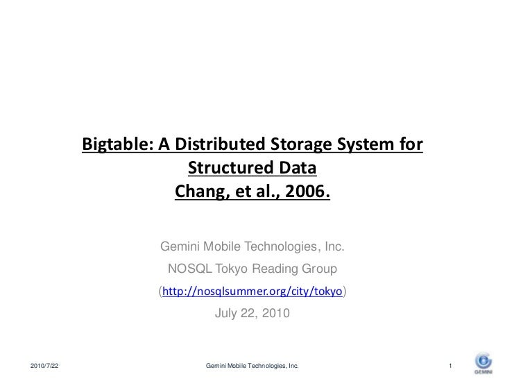 Bigtable: A Distributed Storage System for Structured DataChang, et al., 2006.<br />Gemini Mobile Technologies, Inc.<br />...