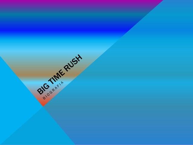 Biografía Big Time Rush es una Boyband estadounidense creadapor Nickelodeon ViacomMusic y TV Productions, Labanda consist...