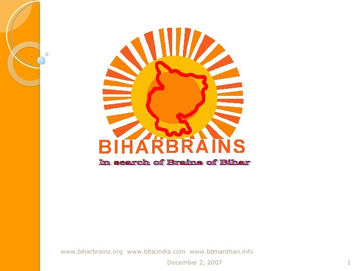 May 28, 2009 www.biharbrains.org  www.bbscindia.com  www.bbmanthan.info In search of Brains of Bihar