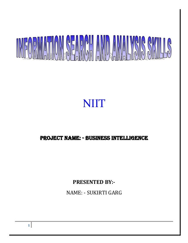 1 NIIT PROJECT NAME: - BUSINESS INTELLIGENCE PRESENTED BY:- NAME: - SUKIRTI GARG