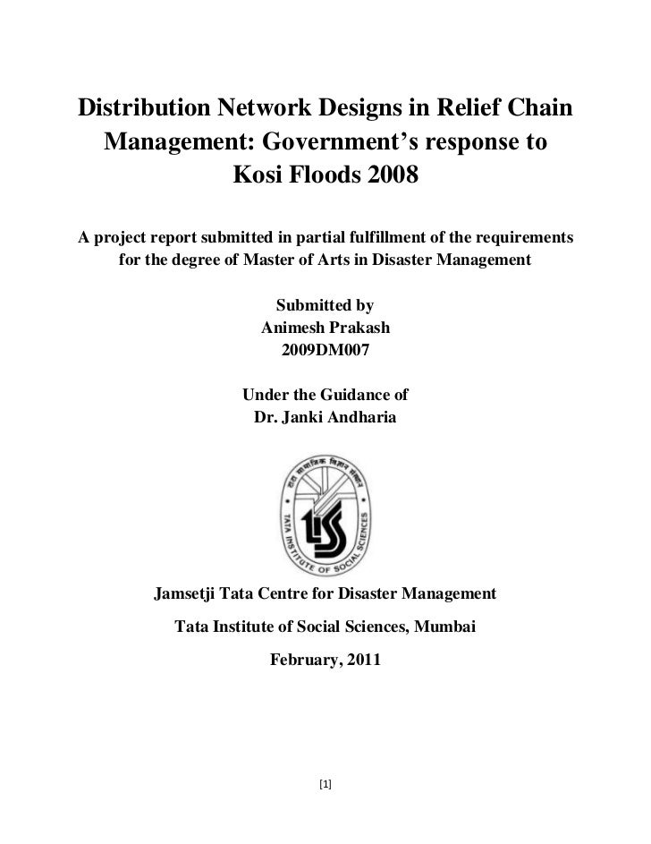 Distribution Network Designs in Relief Chain Management: Government's response to Kosi Floods 2008<br />A project report s...