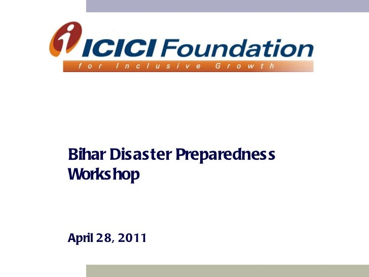 """A Presentation on """" Disaster Preparedness """" Presented by Mrs Ruta Kanade , Advisor CSR -ICICI Foundation at Workshop on Preparedness & Response for Emergencies and Times of Natural Disaster, Patna, Bihar - India, Organised By :-Corporate Disaster Resource"""