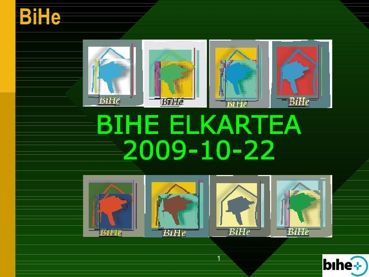 BIHE ELKARTEA 2009-10-22