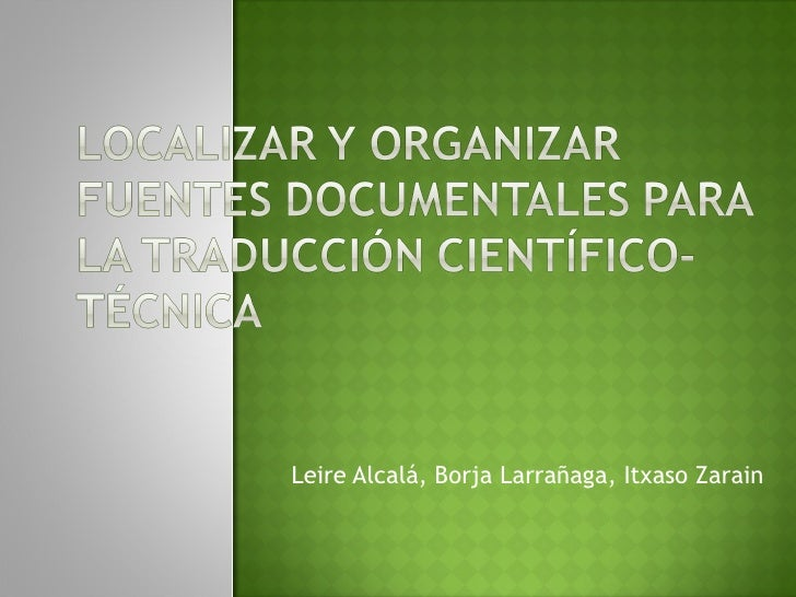 Leire Alcalá, Borja Larrañaga, Itxaso Zarain