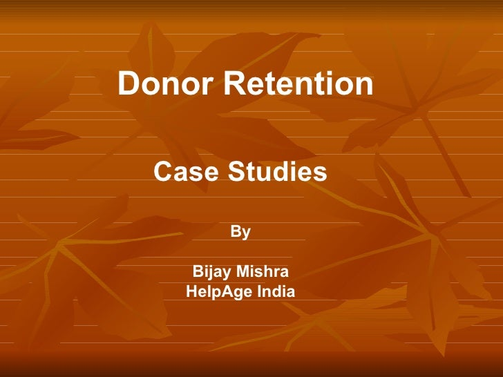 Donor Retention Case Studies By Bijay Mishra HelpAge India