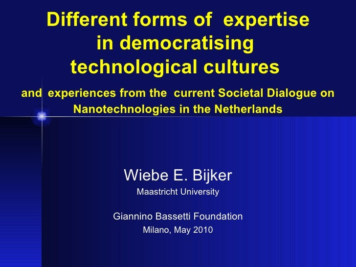 Different forms of  expertise in democratising  technological cultures  and   experiences from the  current Societal Dialo...