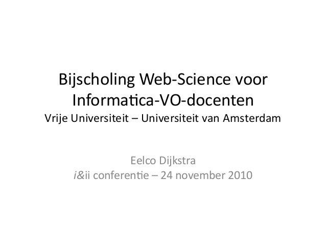 Bijscholing  Web-‐Science  voor   Informa7ca-‐VO-‐docenten   Vrije  Universiteit  –  Universiteit  van...