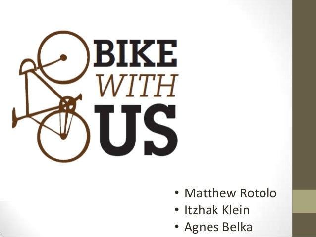• Matthew Rotolo• Itzhak Klein• Agnes Belka