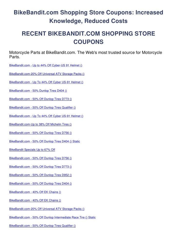 BikeBandit.com Shopping Store Coupons: Increased               Knowledge, Reduced Costs         RECENT BIKEBANDIT.COM SHOP...