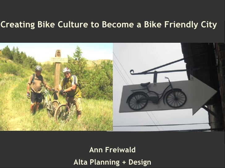 Creating Bike Culture to Become a Platinum Bike Friendly City<br />Creating Bike Culture to Become a Bike Friendly City<br...
