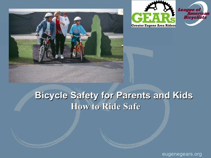 Bicycle Safety for Parents and Kids How to Ride Safe