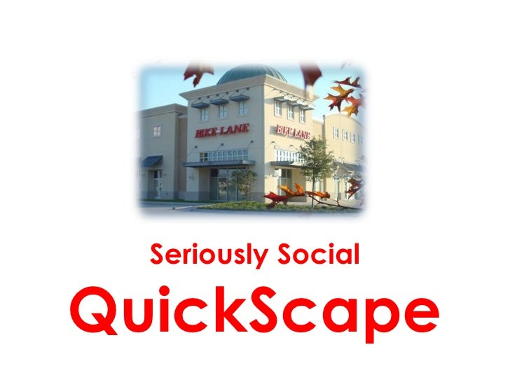 Seriously Social QuickScape