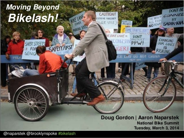 Moving Beyond  Bikelash!  Doug Gordon | Aaron Naparstek National Bike Summit Tuesday, March 3, 2014 @naparstek @brooklynsp...