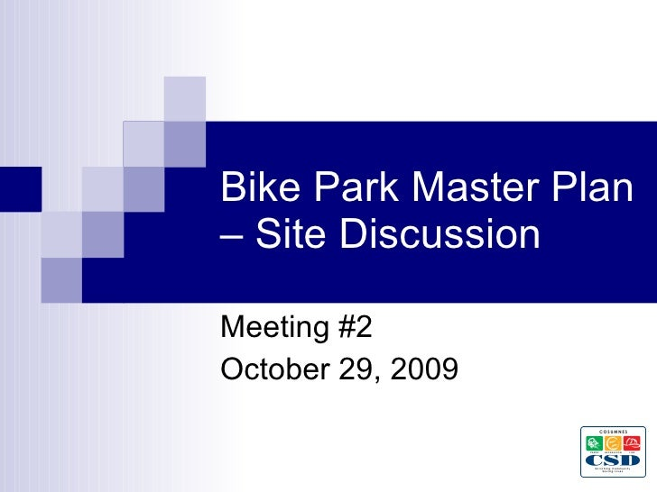 Bike Park Master Plan – Site Discussion Meeting #2 October 29, 2009