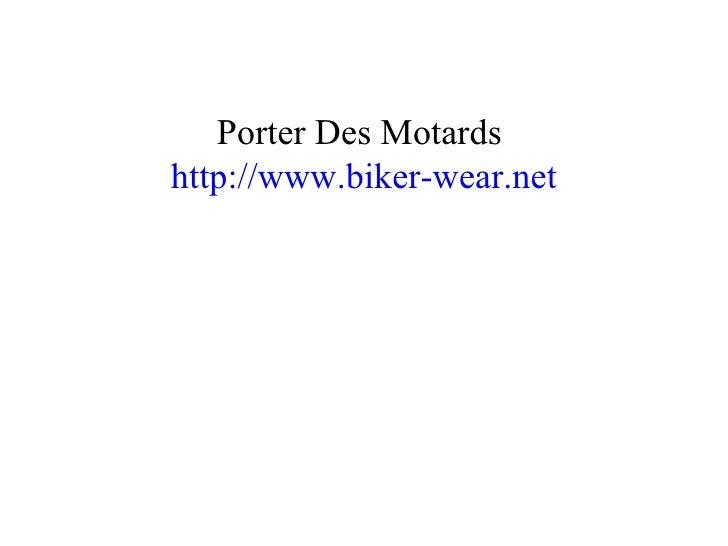 Porter Des Motards  http://www.biker-wear.net