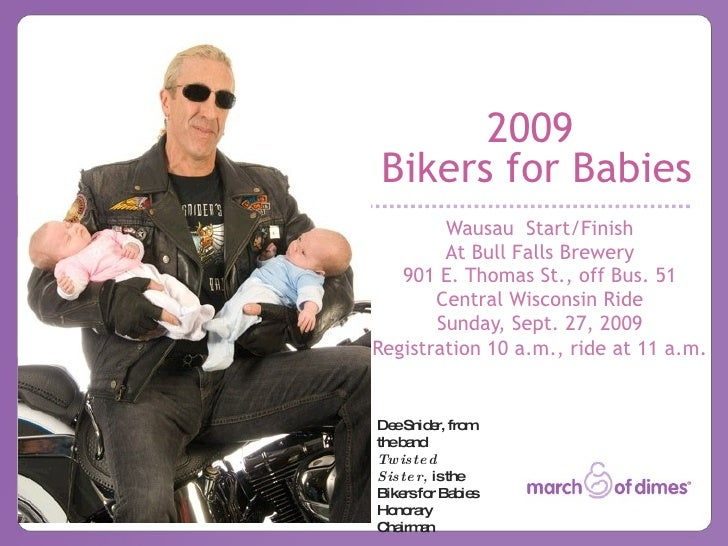 2009 Bikers for Babies         Wausau Start/Finish         At Bull Falls Brewery    901 E. Thomas St., off Bus. 51        ...