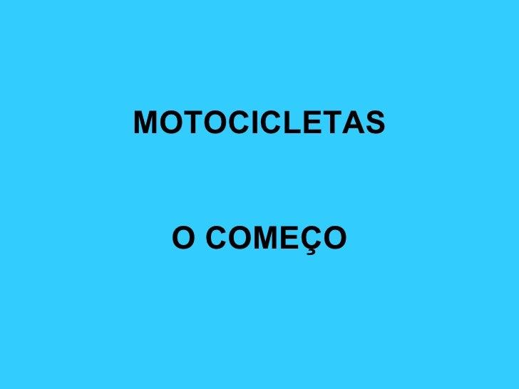 MOTOCICLETAS O COMEÇO