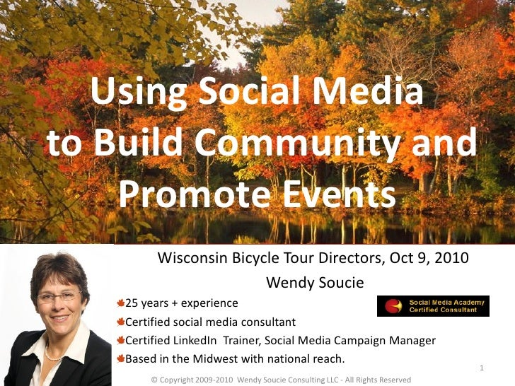 Using Social Media to Build Community and     Promote Events          Wisconsin Bicycle Tour Directors, Oct 9, 2010       ...