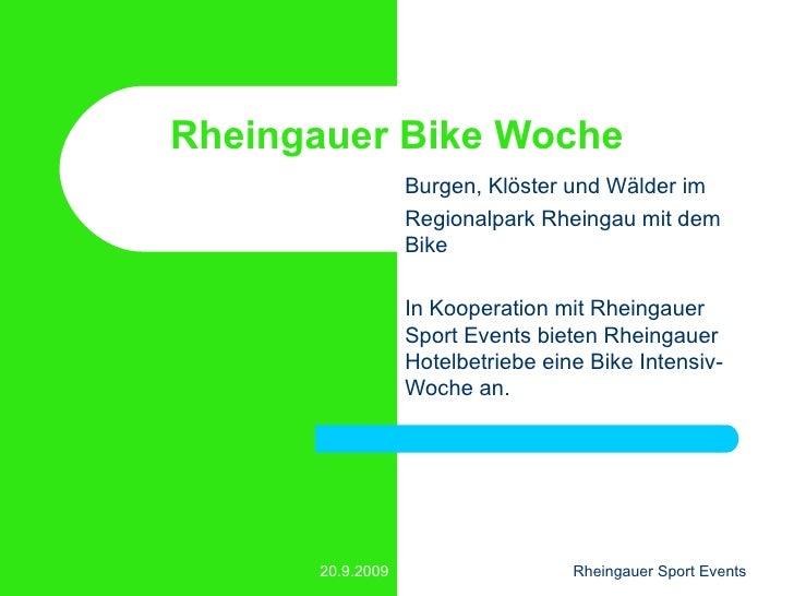 Rheingauer Bike Woche Burgen, Klöster und Wälder im  Regionalpark Rheingau mit dem Bike In Kooperation mit Rheingauer Spor...