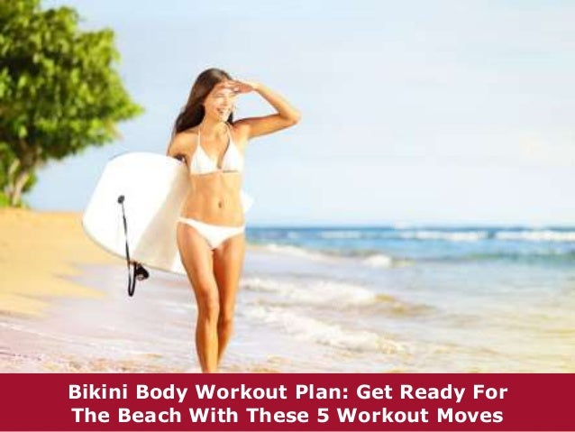 Bikini Body Workout Plan: Get Ready For  The Beach With These 5 Workout Moves