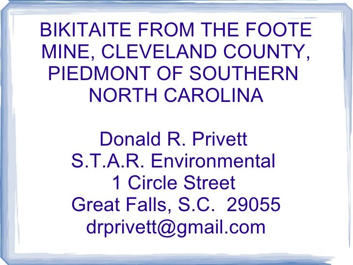 BIKITAITE FROM THE FOOTE MINE, CLEVELAND COUNTY, PIEDMONT OF SOUTHERN  NORTH CAROLINA Donald R. Privett  S.T.A.R. Environm...