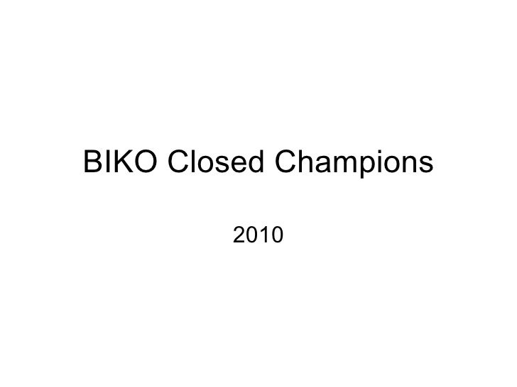 Biko closed championships 2010