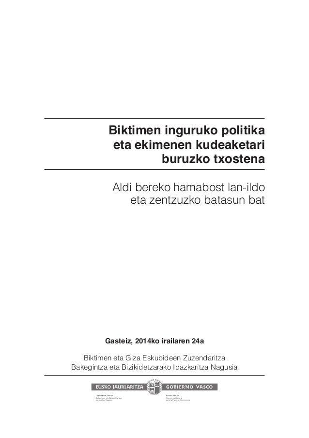 Biktimen inguruko politika  eta ekimenen kudeaketari  buruzko txostena  Aldi bereko hamabost lan-ildo  eta zentzuzko batas...