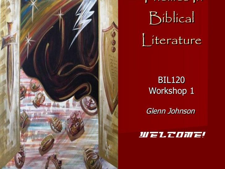 Themes In Biblical Literature BIL120 Workshop 1 Glenn Johnson  Welcome!