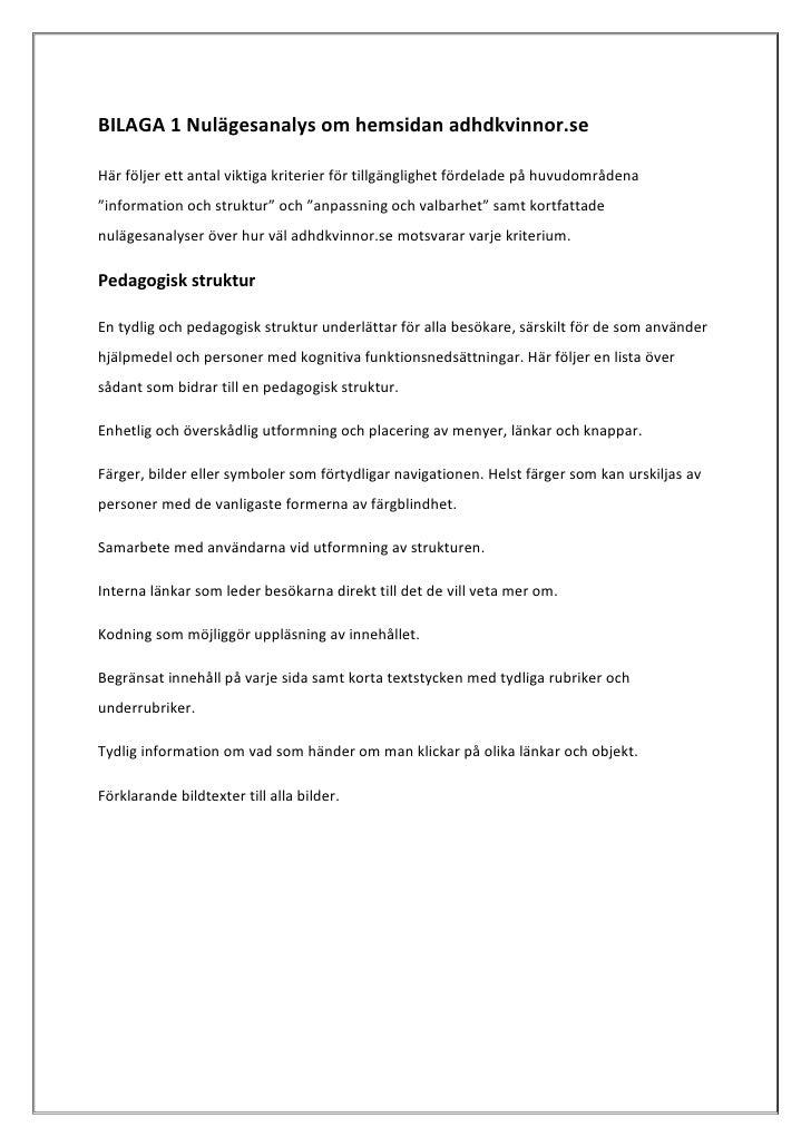 BILAGA 1 Nulägesanalys om hemsidan adhdkvinnor.se <br />Här följer ett antal viktiga kriterier för tillgänglighet fördelad...