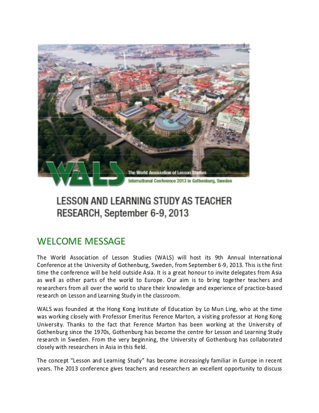 WELCOME MESSAGEThe World Association of Lesson Studies (WALS) will host its 9th Annual InternationalConference at the Univ...